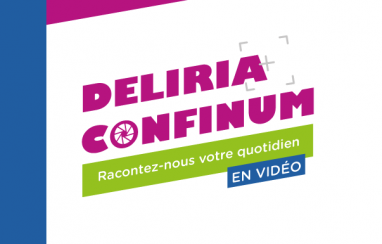 Deliria Confinum : Envoyez-nous vos vidéos !